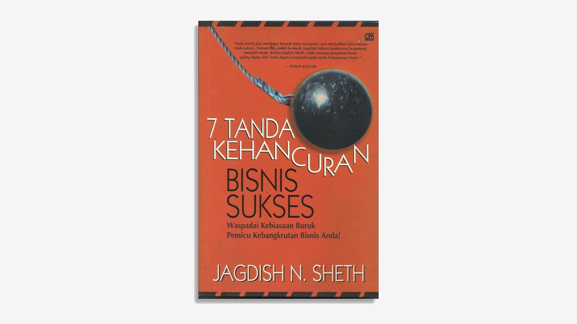 Jagdish N. Sheth – 7 Tanda Kehancuran Bisnis Sukses