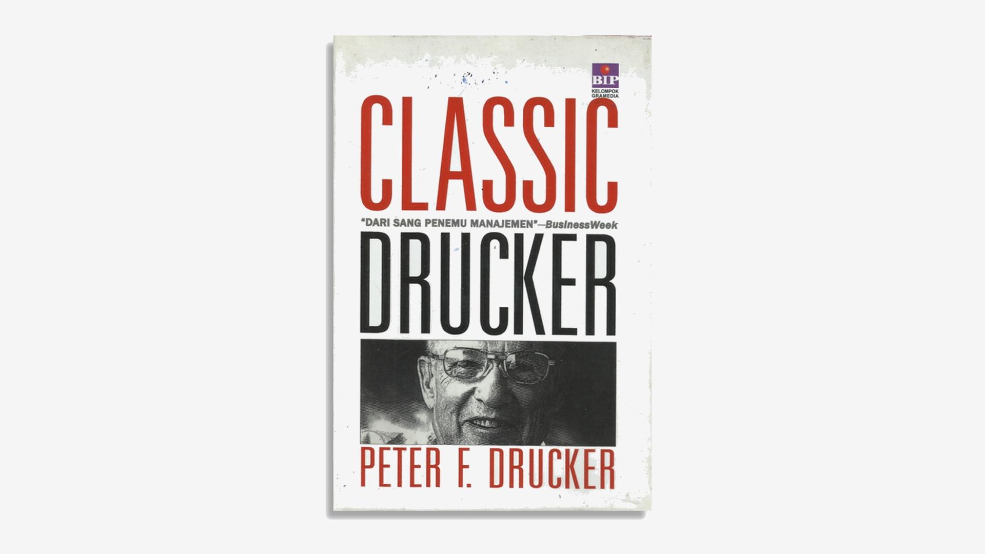 Peter F. Drucker – Classic Drucker