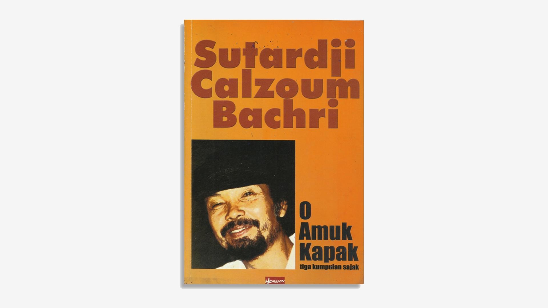 Sutardji Calzoum Bachri – O Amuk Kapak Tiga Kumpulan Sajak
