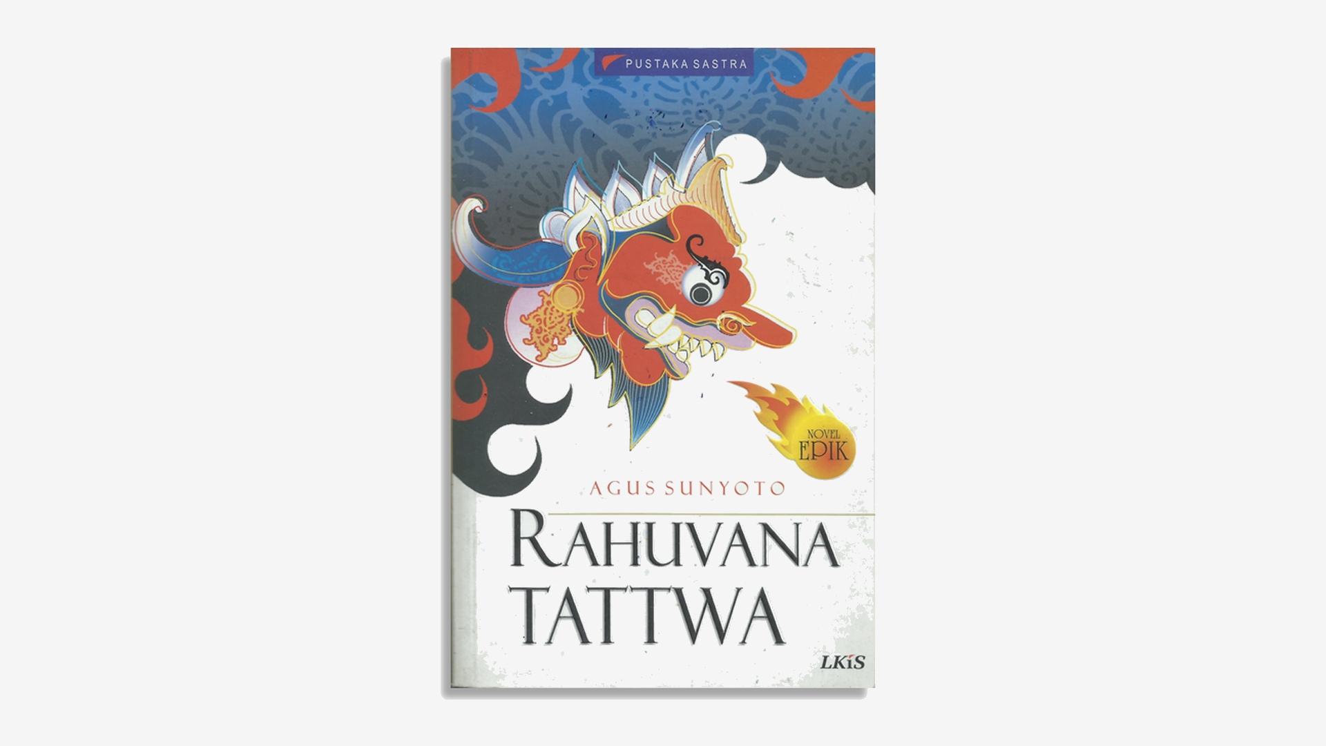 Agus Sunyoto – Rahuvana Tattwa